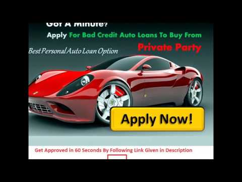 private-party-car-loans-for-bad-credit,-private-party-auto-finance-quick-approval