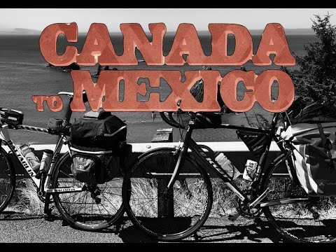 2016 Canada to Mexico cycling  the Pacific Coast Route
