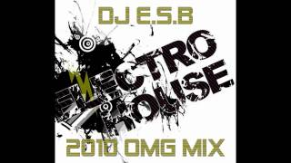 DJ E.S.B - Electro House 2010 (OMG Mix)