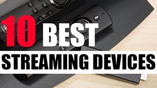 10 Best Streaming Devices of 2017 - Top Rated Media Streaming Devices for Movies and TV
