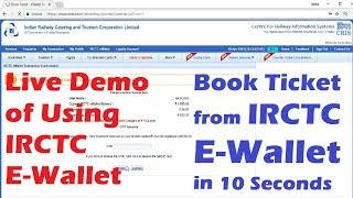 Live Demo - Everything about IRCTC EWallet - Book Train Ticket from IRCTC E-wallet in 10 seconds