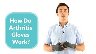 How Arthritis (Compression) Gloves Work