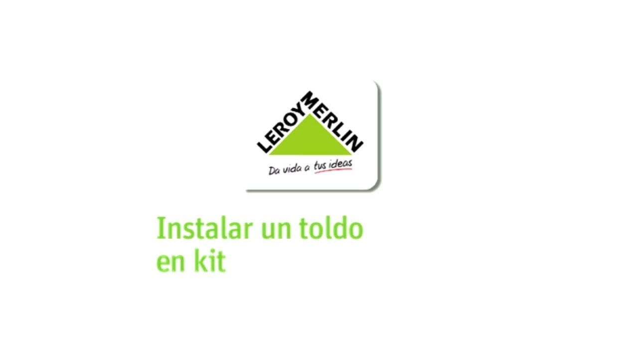 instalar un toldo en kit leroy merlin youtube
