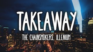 Gambar cover The Chainsmokers, Illenium - Takeaway ft. Lennon Stella (Lyrics)