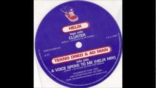 TEKNO DRED & AD MAN A Voice Spoke To Me (HELIX mix) HI-QUALITY
