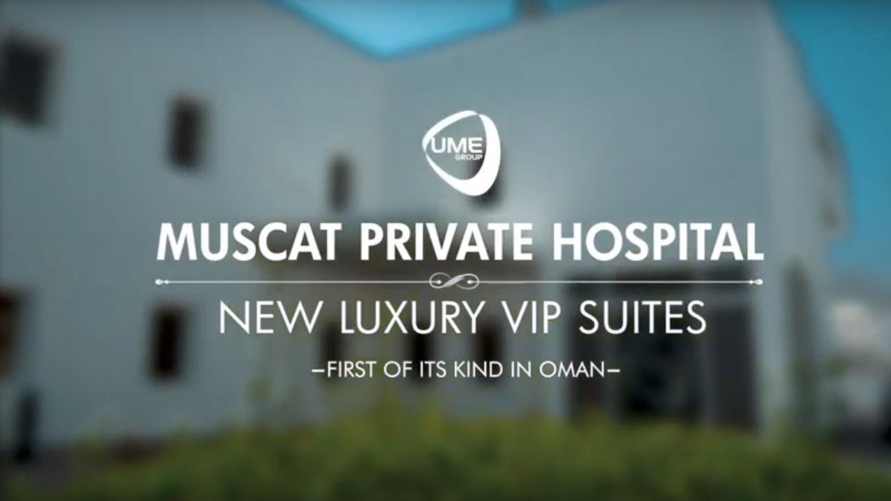 Muscat Private Hospital (MPH) - At the Heart of Healthcare