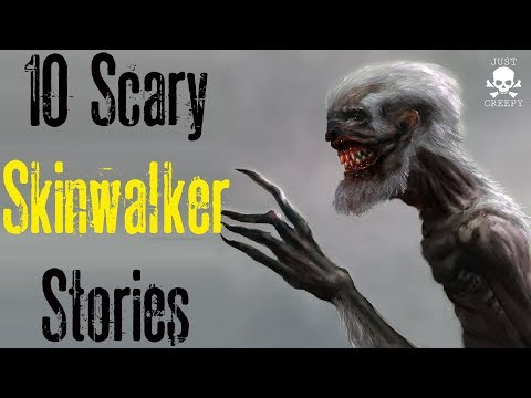 10 SCARY SKINWALKER STORIES   Compilation