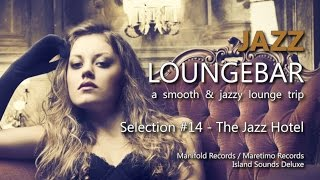 Jazz Loungebar - Selection #14 The Jazz Hotel, HD, 2018, Smooth Lounge Music