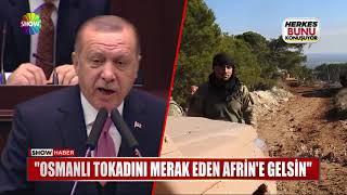 """Erdoğan: """"Osmanlı tokadını merak eden Afrin'e gelsin"""""""