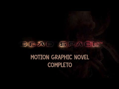 Dead Space - Motion Graphic Novel (Completo)