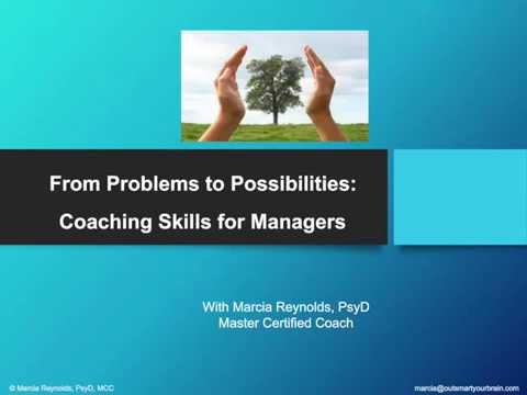 From Problems to Possibilities: Coaching Skills for Managers