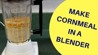 How To Make Cornmeal in a Blen…