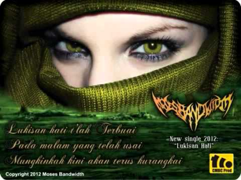 Moses Bandwidth  Lukisan Hati Full Version)