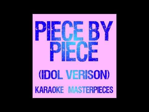 Piece By Piece (Idol Version) (Originally by Kelly Clarkson) [Instrumental Piano Karaoke] COVER