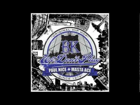 Paul Nice - BK (We dont play) Remix ft. Masta Ace