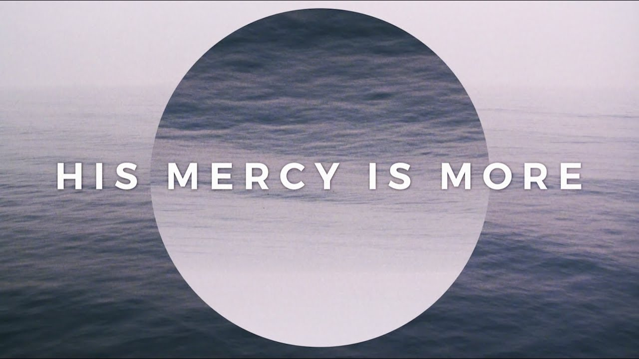 His Mercy Is More (Official Lyric Video) - Keith & Kristyn Getty