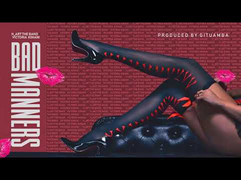 H_ART THE BAND - BAD MANNERS ft. VICTORIA KIMANI ( official audio )
