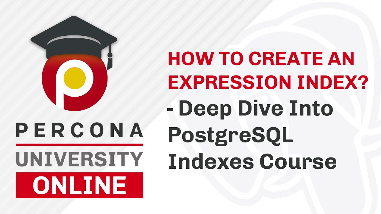 Lesson #4 - How to create an Expression Index? -  Deep Dive Into PostgreSQL Indexes Course