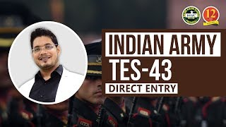 Indian Army 10+2 TES 43 Notification, Age Criteria, Educational Qualification, Dates to Apply