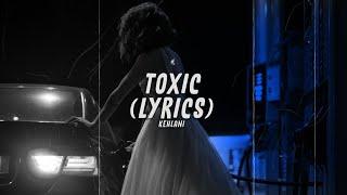 Kehlani - Toxic (Lyrics)