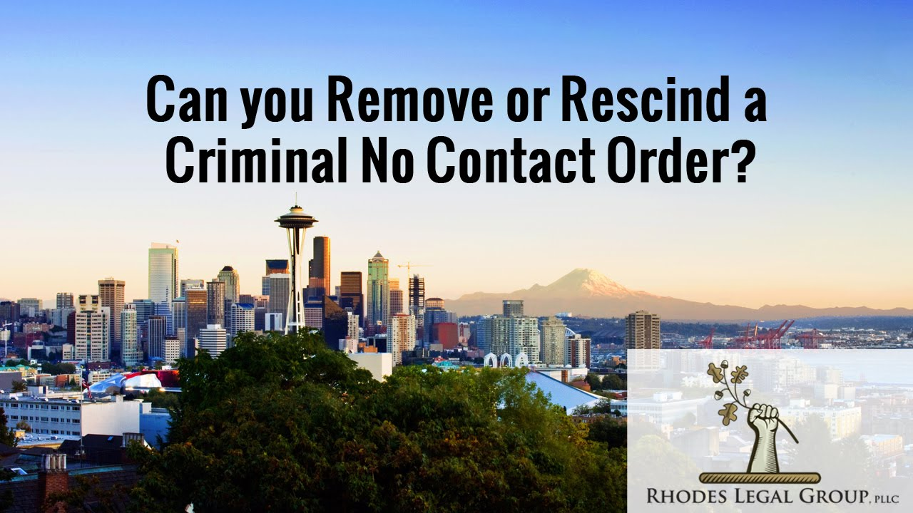 can you remove or rescind a criminal no contact order attorney can you remove or rescind a criminal no contact order attorney prospective