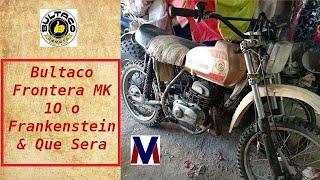 Bultaco Frontera MK 10 o Frankenstein & Que sera