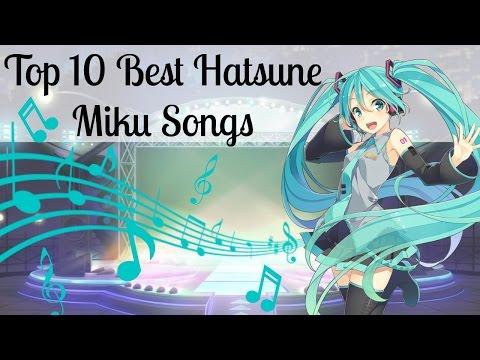 Top 10 Best Hatsune Miku Songs