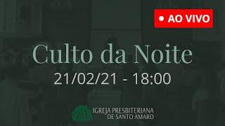 21/02 18h - Culto da Noite (Ao Vivo)