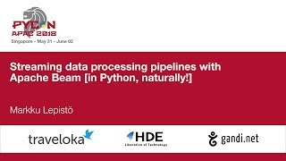 Streaming data processing pipelines with Apache Beam [in Python, naturally!] - PyCon APAC 2018
