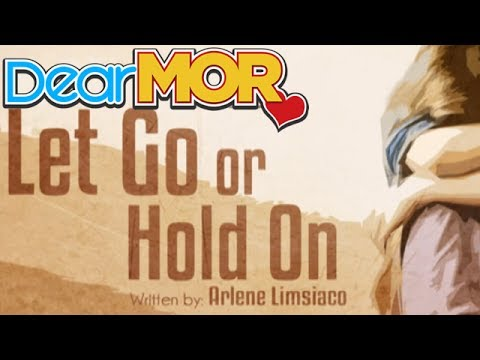 """Dear MOR: """"Let Go or Hold On"""" The Gee Story 10-05-15"""