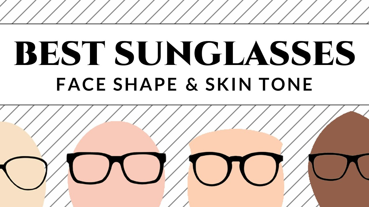 Glasses Frames Fit Your Face : Best Sunglasses for Your Face Shape & Skin Tone - YouTube