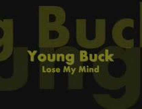 Young Buck - Loose my mind