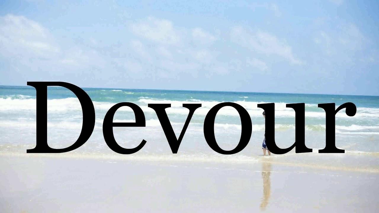 How To Pronounce Devour🌈🌈🌈🌈🌈🌈Pronunciation Of Devour - YouTube