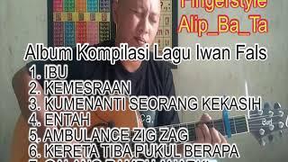 Kompilasi Lagu Iwan Fals ~ Alip Ba Ta Fingerstyle Cover