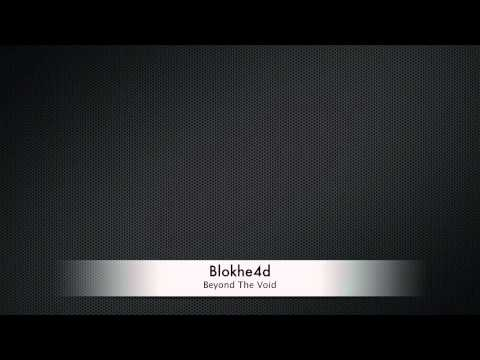 Blokhe4d - Beyond The Void