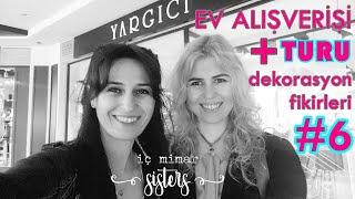 EV ALIŞVERİŞİ - YARGICI HOME - DEKORASYON FİKİRLERİ #6 - İç Mimar Sisters