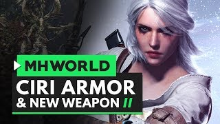 Monster Hunter World | Ciri Armor & New Weapon Overview