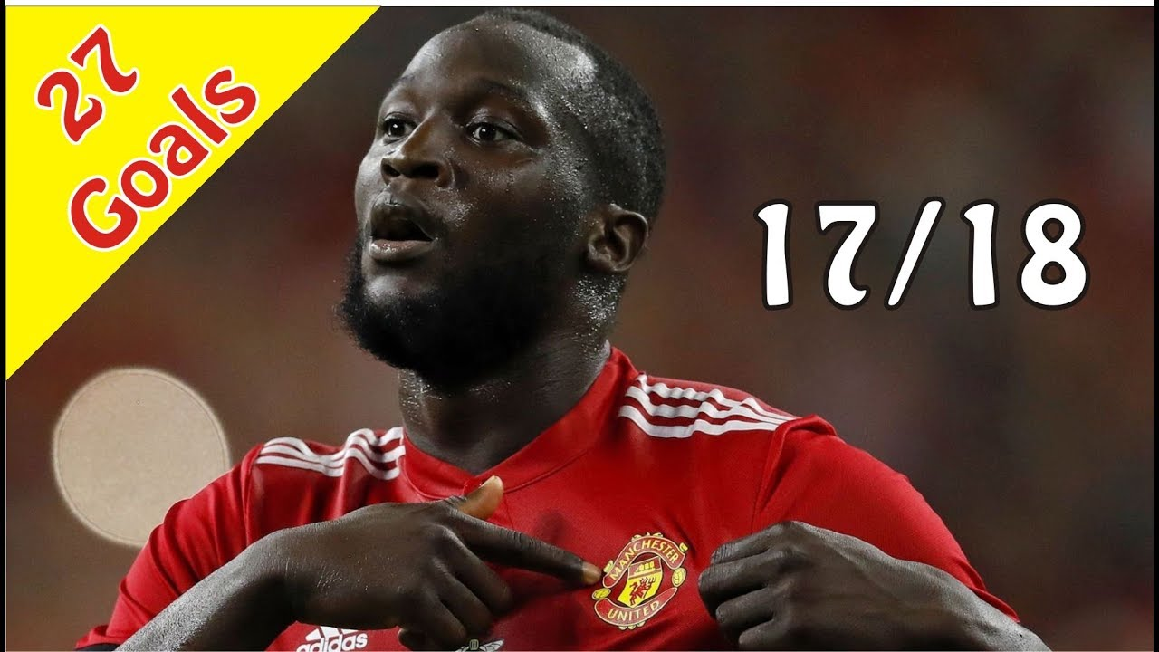 Romelu Lukaku All Goals For Manchester United 2017-2018