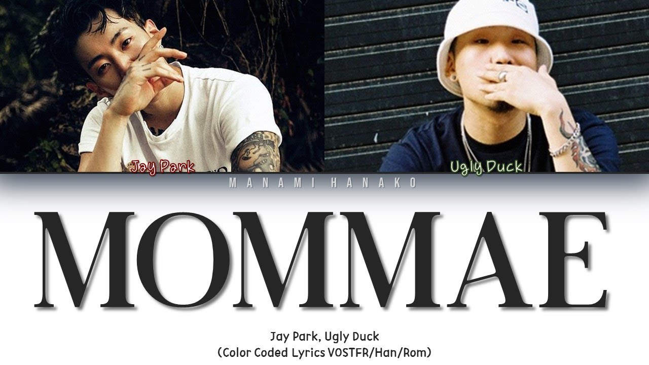 {VOSTFR} Jay Park (박재범) - 'MOMMAE (몸매)' (feat. Ugly Duck) (Color Coded Lyrics Français/Rom/Han/가사)