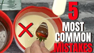 5 MOST COMMON MISTAKES MAKING CHOCOLATE STRAWBERRIES Part 1