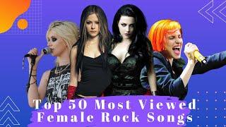Top 50 Most Viewed Female Rock Songs. The Best Female Rock Songs.