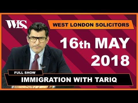 Immigration with Tariq - 16-05-2018