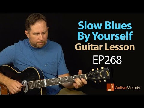 A nice and slow blues that you can play by yourself on guitar - slow blues guitar lesson - EP268