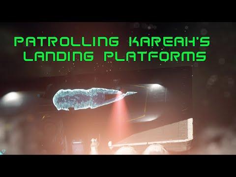 Patrolling Kareah's Landing Platforms: Star Citizen 2.4
