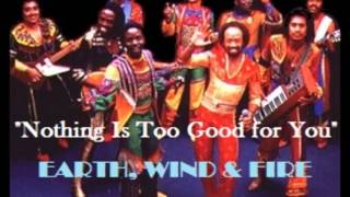 Earth, Wind And Fire Nothing Is Too Good For You unreleased