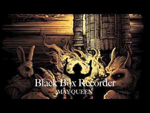 Black Box Recorder May Queen
