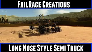 FailRace Creations Long Nose Style Semi Truck (Homebrew Vehicle Sandbox)