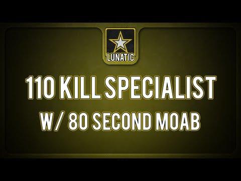 110 Kill Specialist w/ 80sec MOAB + Music