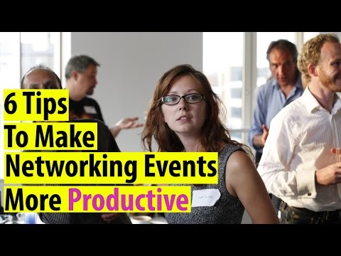 6 Tips for Making Networking Events More Productive