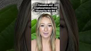 Cannabis News: The IRS Hosts a Cannabis and Cryptocurrency Event